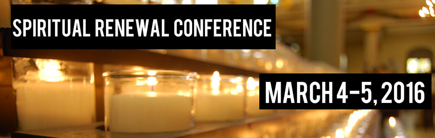 Spiritual Renewal Conference: March 4-5, 2016, St. Mary Magdalen Church, San Antonio